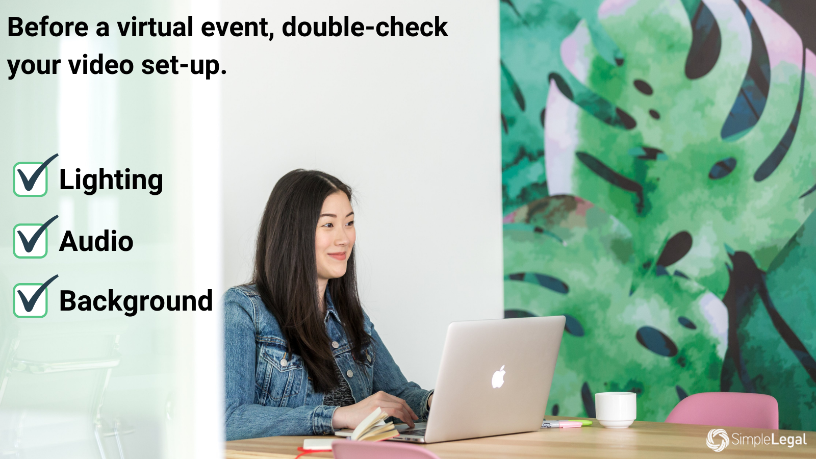 Test Your Video And Audio Setup Before The Virtual Event. Make Sure You're Happy With The Lighting, Sound Quality, And Everything That Appears In The Background.